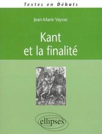 Jean-Marie Vaysse - Kant et la finalité.