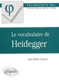 Jean-Marie Vaysse - Le vocabulaire de Heidegger.