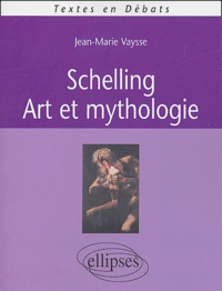 Jean-Marie Vaysse - Schelling - Art et mythologie.