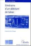 Jean-Marie Verlhac - Itinéraire d'un débitant de tabac.