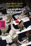 Jean-Marie Vezin et Laurent Villemin - Les sept défis de Vatican II.