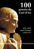 Jean-Marie Vianney - 100 pensées du curé d'Ars.