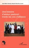 Jean-Marie Vianney Balegamire Aksanti Koko - Une histoire d'amour pastoral - Trente-six ans d'alliance.