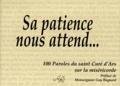 Jean-Marie Vianney - Sa patience nous attend... 100 paroles du saint Curé d'Ars sur la miséricorde.