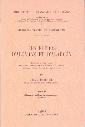 Jean Marie Victor Roudil - Les Fueros d'Alcaraz et d'Alarcon.