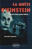 "Jean-Marie Vigoureux - La quête d'Einstein - ""Au prix d'une peine infinie...""."