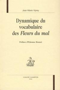 Jean-Marie Viprey - Dynamique du vocabulaire des Fleurs du mal.