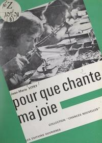 Jean-Marie Vitry - Pour que chante ma joie.