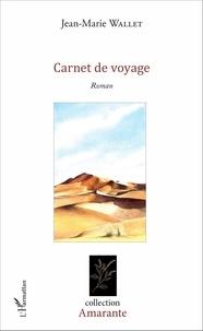 Jean-Marie Wallet - Carnet de voyage.