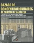 Jean-Marie Winkler - Gazage de concentrationnaires au château de Hartheim - L'action 14f13 1941-1945 en Autriche annexée, nouvelles recherches sur la comptabilité de la mort.