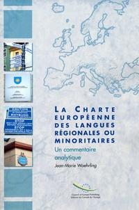 Jean-Marie Woehrling - La charte européenne des langues régionales ou minoritaires : un commentaire analytique.