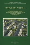 """Jean-Marie Yante - Autour du """"village"""" - Etablissements humains, finages et communautés rurales entre Seine et Rhin (IVe-XIIIe siècles)."""