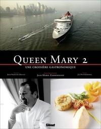 Jean-Marie Zimmermann et Jean-Sébastien Petitdemange - Queen Mary 2 - Une croisière gastronomique.