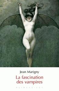 Jean Marigny - La fascination des vampires.