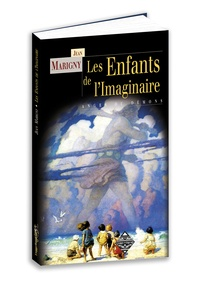 Jean Marigny - Les enfants de l'imaginaire - Anges ou démons.