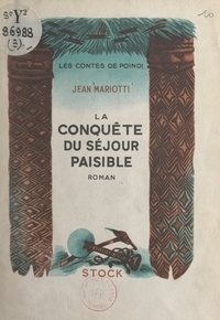 Jean Mariotti et André Bay - Les contes de Poindi. La conquête du séjour paisible.
