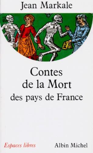 Jean Markale - Contes de la mort des pays de France.