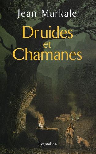Jean Markale - Druides et Chamanes.