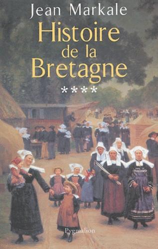 Jean Markale - Histoire de la Bretagne - Volume 4, De la Révolution à nos jours (1789-2004).