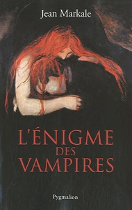 Jean Markale - L'énigme des vampires.