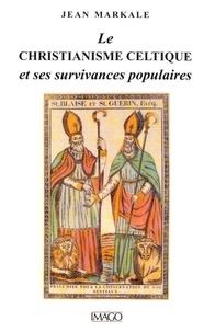 Le christianisme celtique et ses survivances populaires.pdf