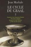 Jean Markale - Le cycle du Graal Tome 2 : Gauvain et les Chemins d'Avalon ; Perceval le Gallois ; Galaad et le Roi Pêcheur ; La Mort du Roi Arthur.
