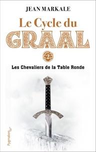 Gratuit pour télécharger des ouvrages de droit au format pdf Le Cycle du Graal tome 2 : Les Chevaliers de la Table Ronde par Jean Markale en francais 9782756431376