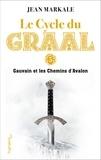 Jean Markale - Le cycle du Graal Tome 5 - Gauvain et les chemins d'Avalon.