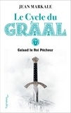 Jean Markale - Le cycle du Graal Tome 7 - Galaad et le roi pêcheur.