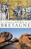 Jean Markale - Les grandes heures de la Bretagne.