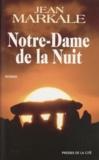 Jean Markale - Notre-Dame de la nuit.