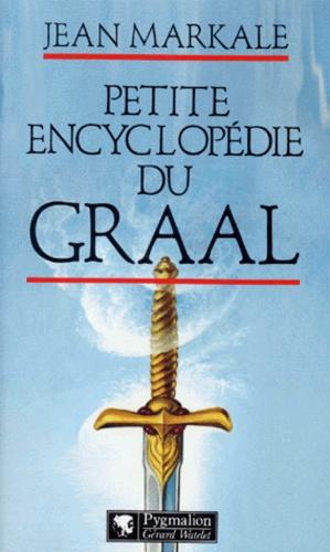 Jean Markale - Petite encyclopédie du Graal.