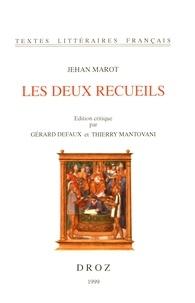 Jean Marot - Les deux recueils.