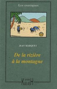 Jean Marquet - De la Rizière à la Montagne - Moeurs Annamites.