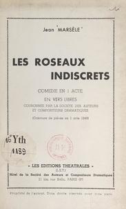 Jean Marsèle - Les roseaux indiscrets - Comédie en 1 acte en vers libres.