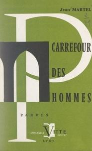 Jean Martel et Jean Huguet - Carrefour des hommes.