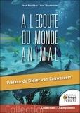 Jean Martin et Carol Bouteraon - A l'écoute du monde animal.