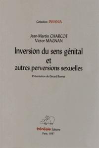 Jean-Martin Charcot et Victor Magnan - Inversion du sens génital et autres perversions sexuelles.
