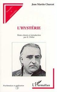 Jean-Martin Charcot - L'hystérie.