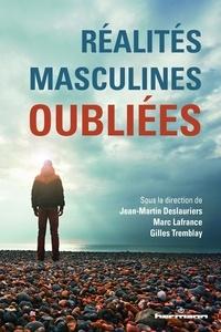 Jean-Martin Deslauriers et Marc Lafrance - Réalités masculines oubliées.