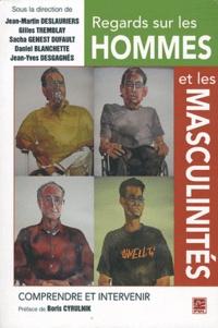 Jean-Martin Deslauriers et Gilles Tremblay - Regards sur les hommes et les masculinités - Comprendre et intervenir.