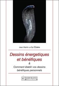 Jean Martin - Dessins énergétiques et bénéfiques - Comment établir vos dessins bénéfiques personnels.