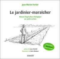 Jean-Martin Fortier - Jardinier-maraîcher - Manuel d'agriculture biologique sur petite surface.