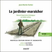 Jean-Martin Fortier - Le jardinier-maraîcher - Manuel d'agriculture biologique sur petite surface.