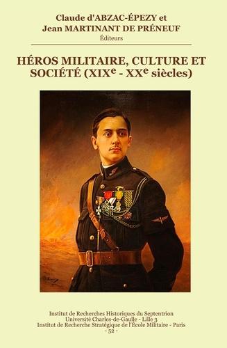 Jean Martinant dePréneuf et Claude d'Abzac-Épezy - Héros militaire, culture et société (XIXe-XXesiècles).