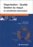 Jean Marty - Organisation, Qualité, Gestion du risque en anesthésie-réanimation.