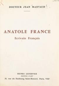 Jean Marvaud - Anatole France - Écrivain français.