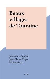 Jean-Mary Couderc et Jean-Claude Degré - Beaux villages de Touraine.