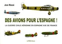 Alixetmika.fr Des avions pour l'Espagne! - La guerre civile aérienne en Espagne vue de France Image