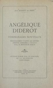 Jean Massiet du Biest et Jakob Heinrich Meister - Angélique Diderot - Témoignages nouveaux, principalement d'après les lettres inédites adressées à celle-ci par J. H. Meister, de Zurich.